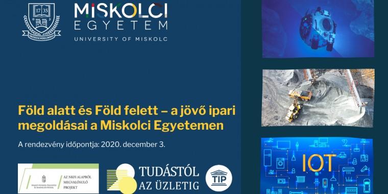 Föld alatt és föld felett- a jövő ipari megoldásai a Miskolci Egyetemen
